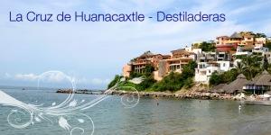 La-cruz de Huanacaxtle - Destiladeras